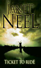 Ticket to Ride by Janet Neel (Hardback, 2005)