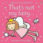 That's Not My Fairy by Rachel Wells, Fiona Watt (Board book, 2004)
