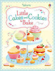Little Cakes and Cookies to Bake by Abigail Wheatley (Spiral bound, 2012)