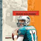 Super Bowl Champions: Miami Dolphins by Aaron Frisch (Paperback / softback, 2014)