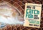 How to Catch Fish and Where by Mike Rendle (Paperback, 2013)