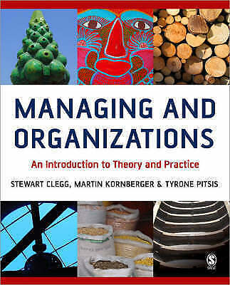 (Good)-Managing and Organizations: An Introduction to Theory and Practice (Paper