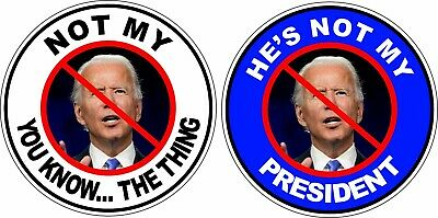 Not My President Anti Biden Stickers You Know The Thing 2 Pack 1 Of Each Ebay