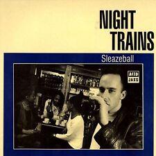 NIGHT TRAINS - SLEAZEBALL (CD) ACID JAZZ RECORDS