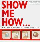 Show Me How von The Show Me Team, Lauren Smith und Derek Fagerstrom (2009, Taschenbuch)
