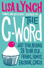 The C-Word by Lisa Lynch (Paperback, 2010)