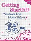 Getting StartED with Windows Live Movie Maker by James Floyd Kelly (Paperback, 2010)