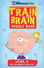 Train Your Brain: Puzzle Book: Level 3 by Mensa (Paperback, 2014)