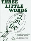 Three Little Words a an and The (a Foreign Student's Guide to English Article