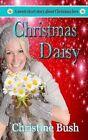 Christmas Daisy by Christine Bush (Paperback / softback, 2014)