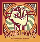 Protest Knits: Got needles?  Get knitting by Geraldine Warner (Hardback, 2017)