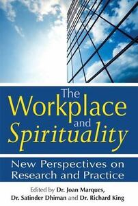 The Workplace and Spirituality: New Perspectives on Research and Practice 2