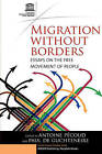 Migration without Borders: An Investigation into the Free Movement of People by Berghahn Books (Paperback, 2007)