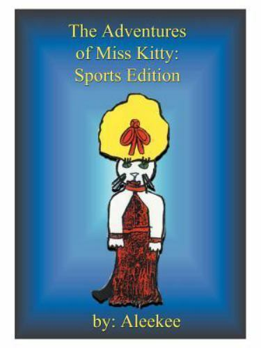 The Adventures of Miss Kitty : Sports Edition by Aleekee (1999, Paperback)