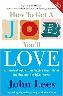 1 of 1 - Very Good, How to Get a Job You'll Love 2005-2006: A Practical Guide to Unlockin
