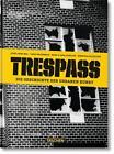 Trespass. Die Geschichte der urbanen Kunst von Carlo McCormick (2015, Gebundene Ausgabe)