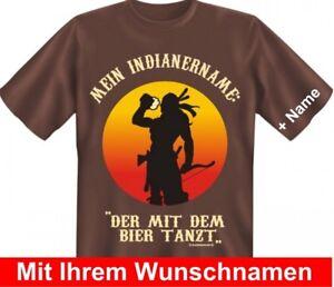 T Shirt Wunschnamen Indianer Name Der Mit Dem Bier Tanzt