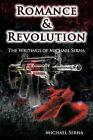 Romance & Revolution: The Writings of Michael Serna by Michael Serna (Paperback, 2011)