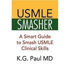 USMLE Smasher 9781436351614 by K G Paul Hardback