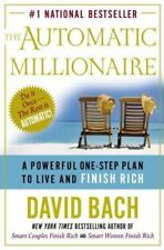 The Automatic Millionaire : A Powerful One-Step Plan to Live and Finish Rich by David Bach (2003, Hardcover)