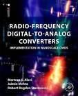 Radio-Frequency Digital-to-Analog Converters: Implementation in Nanoscale Cmos by Morteza Alavi, Jaimini Mehta, Robert B. Staszewski (Hardback, 2015)