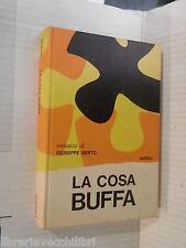 LA COSA BUFFA Giuseppe Berto Rizzoli 1966 libro romanzo narrativa racconto di