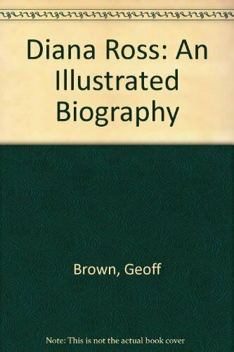 Diana Ross: An Illustrated Biography,Geoff Brown- 0283987723