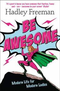 Very-Good-0007485700-Paperback-Be-Awesome-Modern-Life-for-Modern-Ladies-Freeman