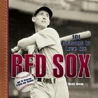 101 Reasons to Love the Red Sox: And 10 Reasons to Hate the Yankees by David Green (Hardback, 2005)
