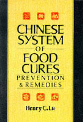 Henry C. Lu, Chinese System Of Food Cures: Prevention and Remedies, Very Good Bo