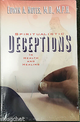 Spiritualistic Deceptons in Health & Healing Edwin A Noyes PB © 2007 PB 272 Pgs