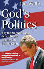God's Politics: Why the American Right Gets it Wrong and  the Left Doesn't Get it by Jim Wallis (Paperback, 2006)