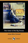 The Honor of the Big Snows (Dodo Press) by James Oliver Curwood (Paperback / softback, 2007)