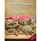 A Taste of History: Forty French Bread Recipes by Christopher H. J. North (Mixed media product, 2015)