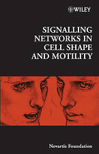 Signalling Networks in Cell Shape and Motility (Novartis Foundation Symposia) b