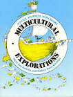 Multicultural Explorations: Joyous Journeys with Books by Audrey Burle Kirchner, Mary Ann Heltshe (Paperback, 1991)