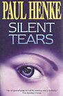 Silent Tears by Paul Henke (Paperback, 2002)