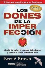Los Dones de la Imperfeccion : Liberate de Quien Crees Que Deberias Ser y...