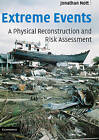 Extreme Events: A Physical Reconstruction and Risk Assessment by Jonathan Nott (Hardback, 2006)