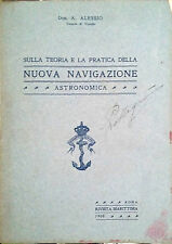 SULLA TEORIA E LA PRATICA DELLA NUOVA NAVIGAZIONE ASTRONOMICA DEL DOT. A.LESSIO