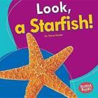 Look, a Starfish! by Tessa Kenan (Hardback, 2016)