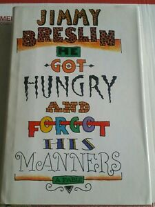 Jimmy Breslin_AUTOGRAPHED_HE GOT HUNGRY AND FORGOT HIS MANNERS_FIRST/FIRST HC/DJ