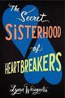 The Secret Sisterhood of Heartbreakers by Lynn Weingarten (Paperback / softback, 2014)