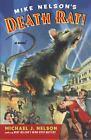 Mike Nelson's Death Rat! : A Novel by Michael J. Nelson (2003, Paperback)