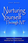 Nurturing Yourself Through Ivf by Lynn Daley (Paperback / softback, 2006)