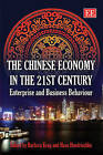 The Chinese Economy in the 21st Century: Enterprise and Business Behaviour by Edward Elgar Publishing Ltd (Paperback, 2009)