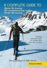 A complete guide to Alpine Ski touring Ski mountaineering and Nordic Ski touring: Including useful information for off piste skiers and snow boarders by Henry, Branigan (Hardback, 2014)