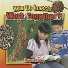 How Do Insects Work Together? by Megan Kopp (Paperback, 2015)