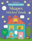 Get Ready for School First Shapes Sticker Book by Hannah Wood (Paperback, 2014)