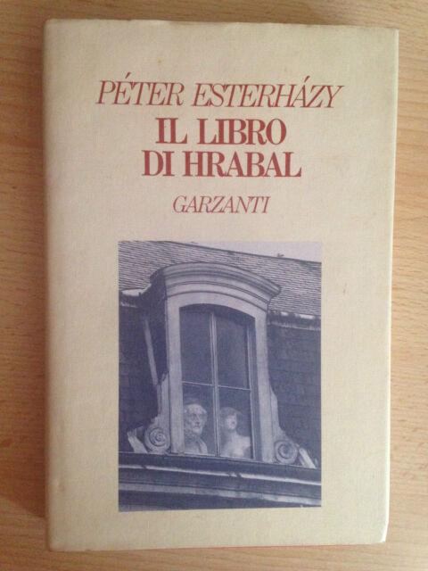 IL LIBRO DI HRABAL Péter Esterhazy Garzanti 1991